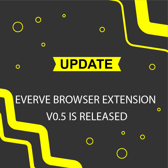 💥 Everve Browser Extension v0.5 is released