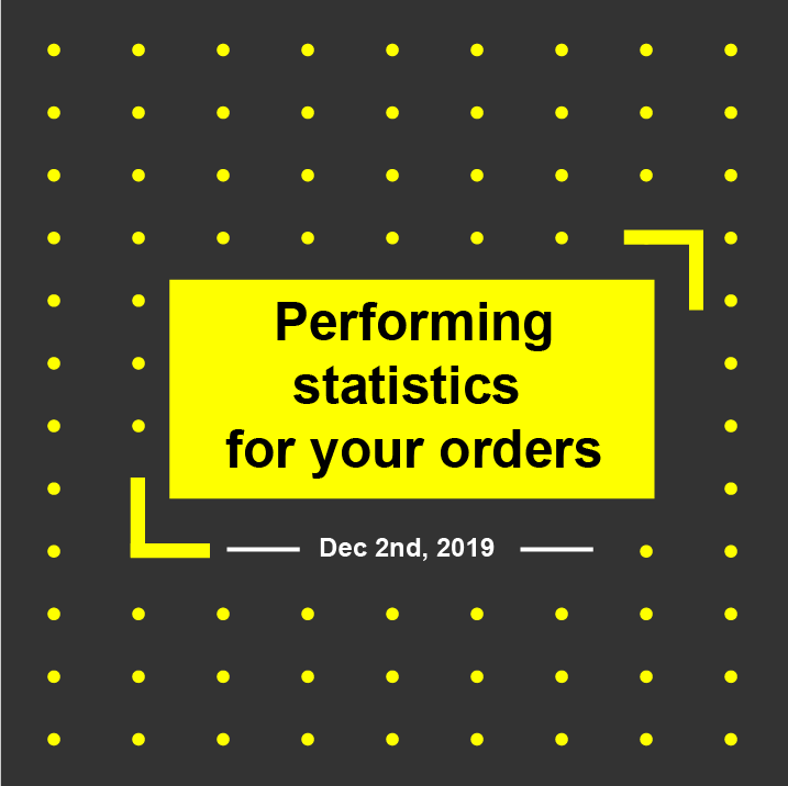 📝 Performing statistics for your orders